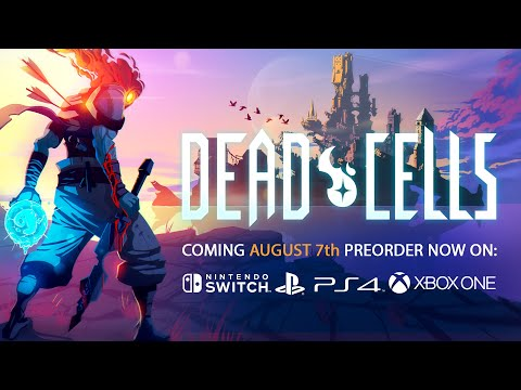 Dead Cells Release Date Announcement Trailer - Available August 7, 2018