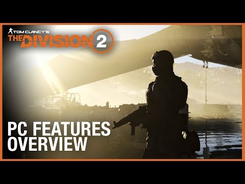Tom Clancy's The Division 2: PC Features Overview Trailer | Ubisoft [NA]
