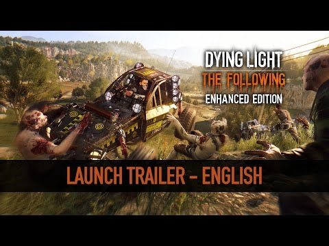 Dying Light:The Following Enhanced Edition - Launch Trailer