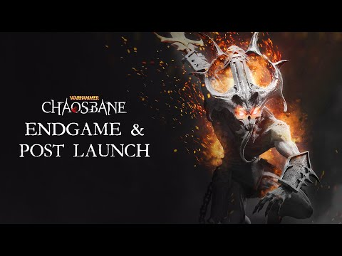 Warhammer: Chaosbane - EndGame & Post Launch