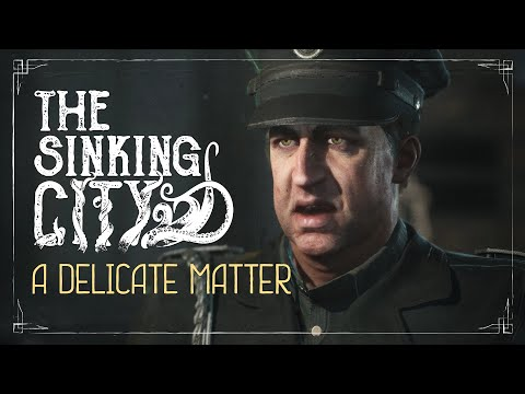 The Sinking City   A Delicate Matter - Commented Gameplay