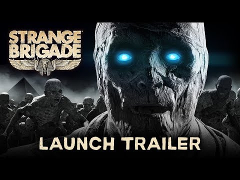 Strange Brigade - Launch Trailer | PC, PS4, Xbox One