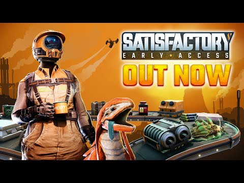 Satisfactory Out Now on Steam!