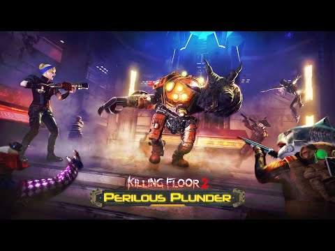 Killing Floor 2: Perilous Plunder Update Trailer