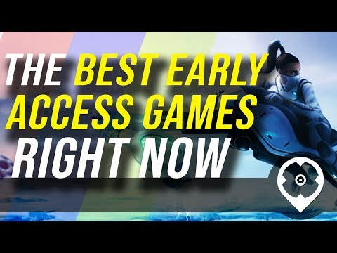 The Best Early Access Games Right Now