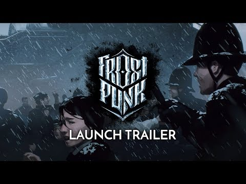 Frostpunk | Official Launch Trailer