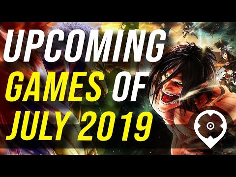 Upcoming games of july 2019