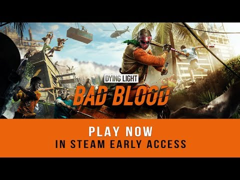 Dying Light: Bad Blood - Early Access Launch Trailer