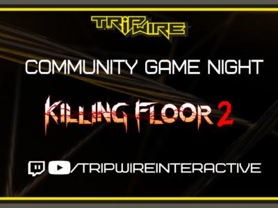 Tripwire Interactive COmmunity Game Night @ 6pm EST